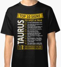 Top 10 Signs To Spot True Taurus Zodiac Classic T-Shirt