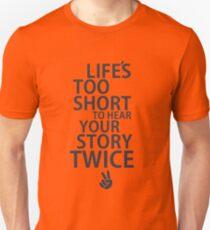 Life's Too Short  T-Shirt