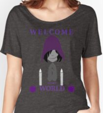 Welcome to my World Women's Relaxed Fit T-Shirt