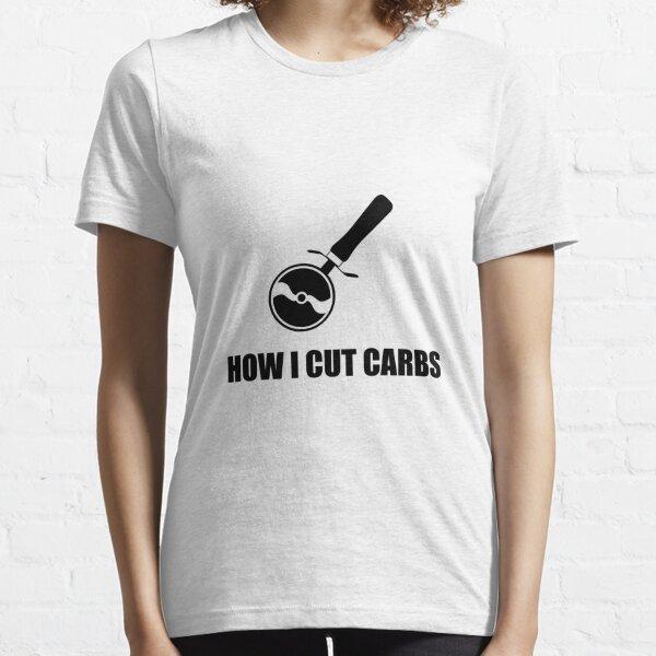 Cut Carbs Pizza Cutter Essential T-Shirt