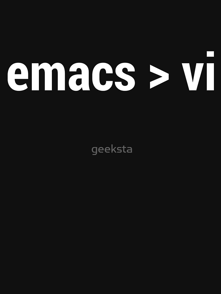 emacs greater than vi - Code Editor Flame War - White Text Design by geeksta