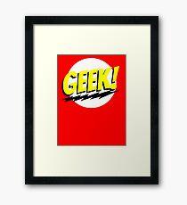 GEEK!  Framed Print