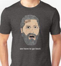 We Have to Go Back - Jack Shephard - LOST  T-Shirt