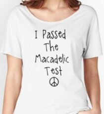 "Mac Miller "" I Passed The Macadelic Test "" Women's Relaxed Fit T-Shirt"