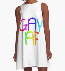 Gay AF - Show your pride with pride! A-Line Dress