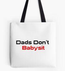 Dads Don't Babysit  Tote Bag