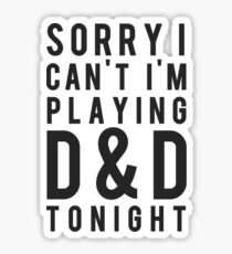 Sorry, D&D Tonight (Modern) Sticker