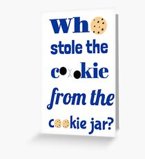 Who Stole The Cookie From The Cookie Jar? Greeting Card