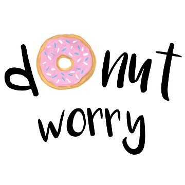 « Donut Worry » par julieerindesign