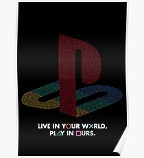 PlayStation - Live in your world,play in ours. Poster