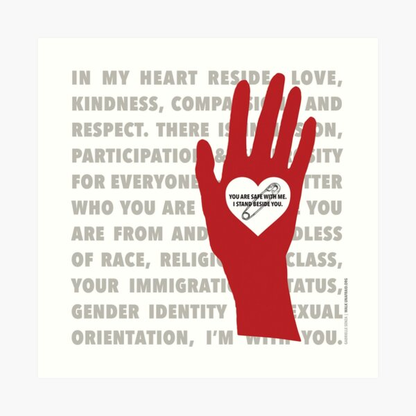 Heart, Hand, Safety, Unity. I Stand Beside You.  Art Print