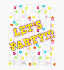 Let's Party Photographic Print