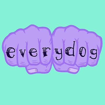 Every Dog  by MetalDoggy