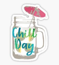 Chill Day  Sticker