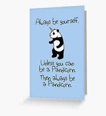 Always Be Yourself, Unless You Can Be A Pandicorn Greeting Card