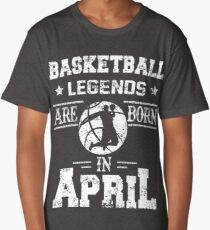 Basketball Legends Are Born In April Birthday Gift Long T-Shirt