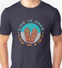 Life is good living on a pair t shirt Unisex T-Shirt
