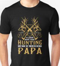 I Love More Than Hunting Papa T Shirt Unisex T-Shirt
