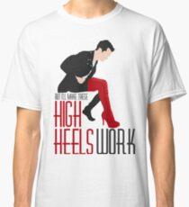 Make These High Heels Work Classic T-Shirt