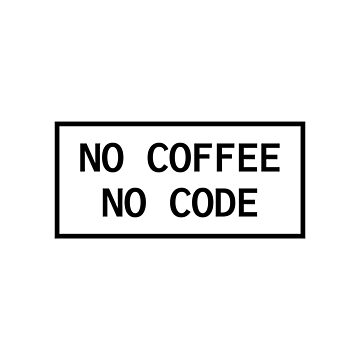 No Coffee No Code by lukassfr