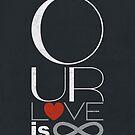 Infinite Love by ChunkyDesign
