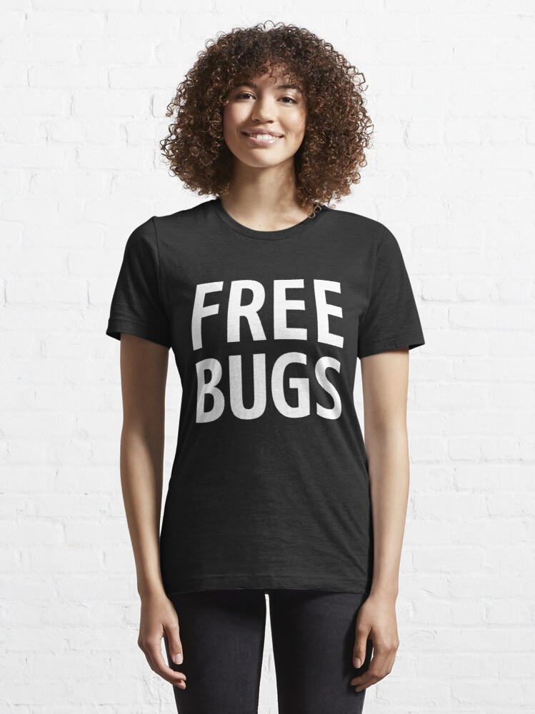 Alternate view of Free Bugs - What you get from a programmer - White Text Design Essential T-Shirt