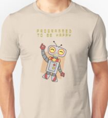 Programmed to be happy Unisex T-Shirt