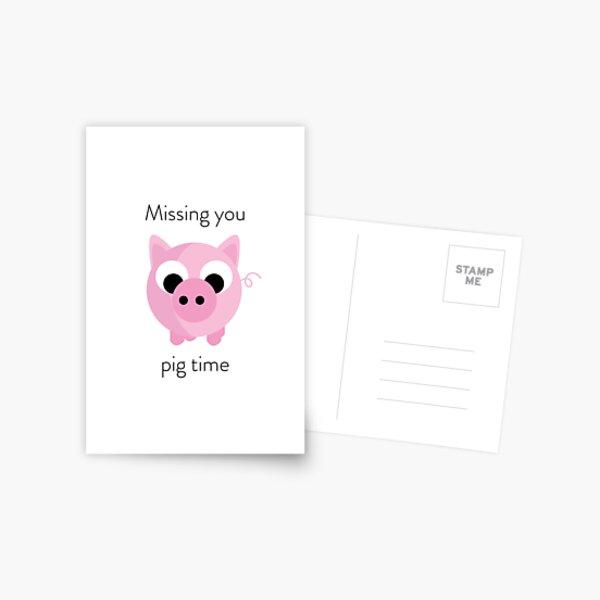 Missing you pig time Postcard