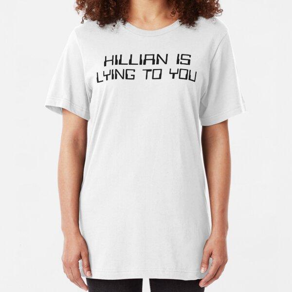 Killian is lying to you Slim Fit T-Shirt