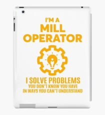 MILL OPERATOR - NICE DESIGN 2017 iPad Case/Skin