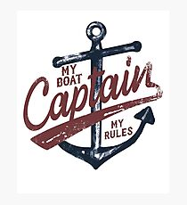 Captain My Boat My Rules Photographic Print