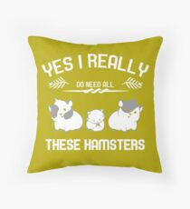 All that I need is my hamsters Throw Pillow