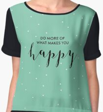 do more of what makes you happy Women's Chiffon Top