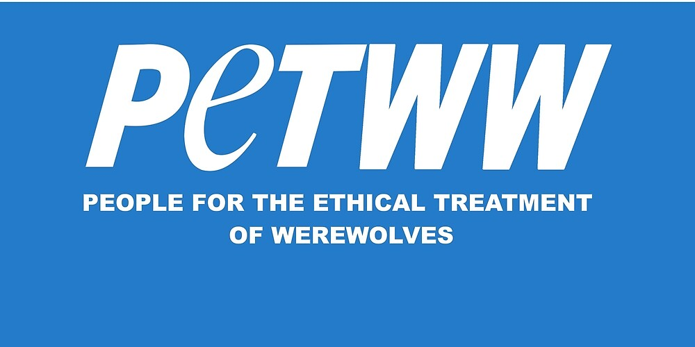 People for the Ethical Treatment of Werewolves by WateredWillow