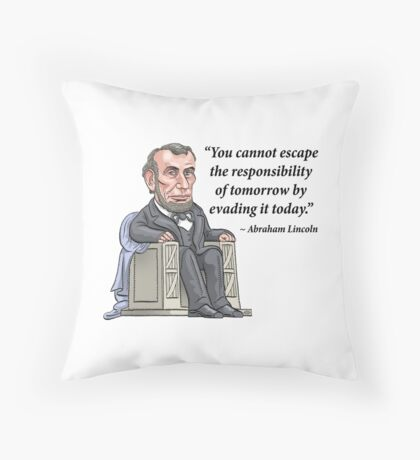 President Abraham Lincoln with quote Throw Pillow