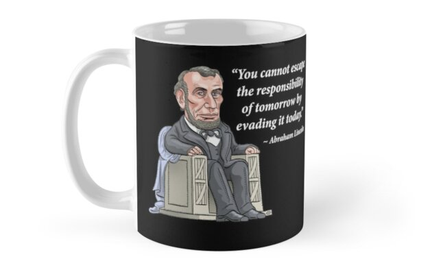 President Abraham Lincoln with quote by MacKaycartoons