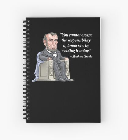 President Abraham Lincoln with quote Spiral Notebook