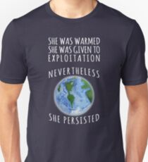 Nevertheless Mother Earth Will Resist and Persist T-Shirt