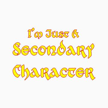 I'm Just A Secondary Character by WanderingAuthor