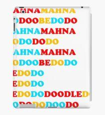 mahna mahna do doo be do do iPad Case/Skin