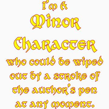 Pity Me - I'm A Minor Character by WanderingAuthor