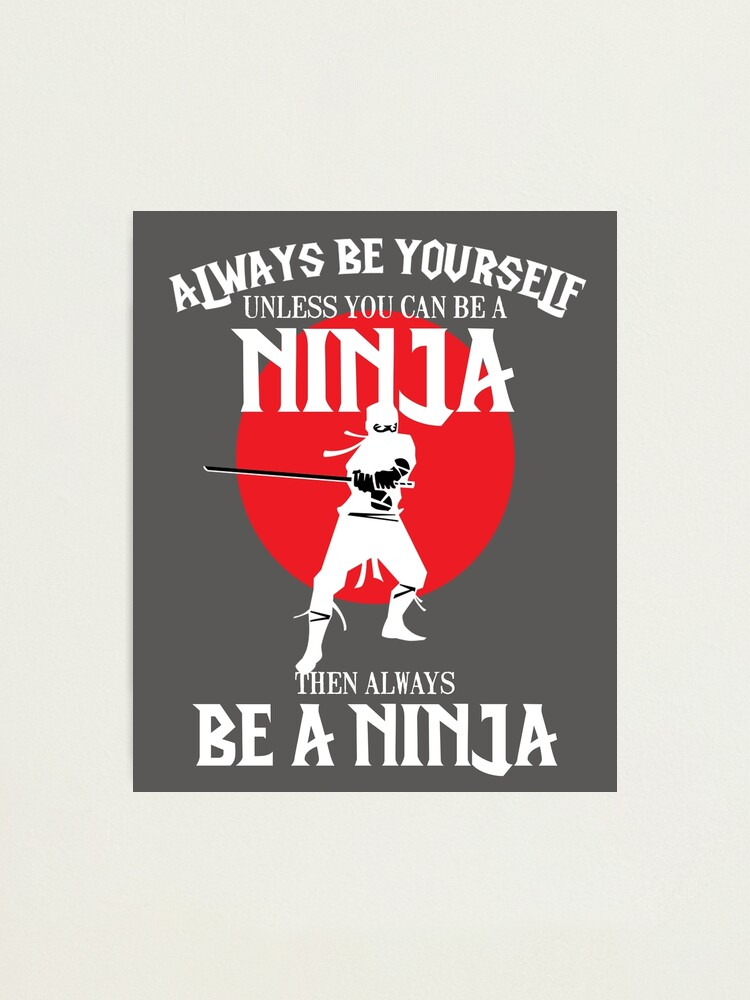 Always Be Yourself Unless You Can Be A Ninja Kids T-Shirt
