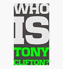 Who is Tony Clifton? Photographic Print