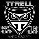 Tyrell Corporation - More Human Than Human by trev4000