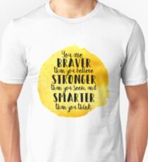 Braver than you think Unisex T-Shirt