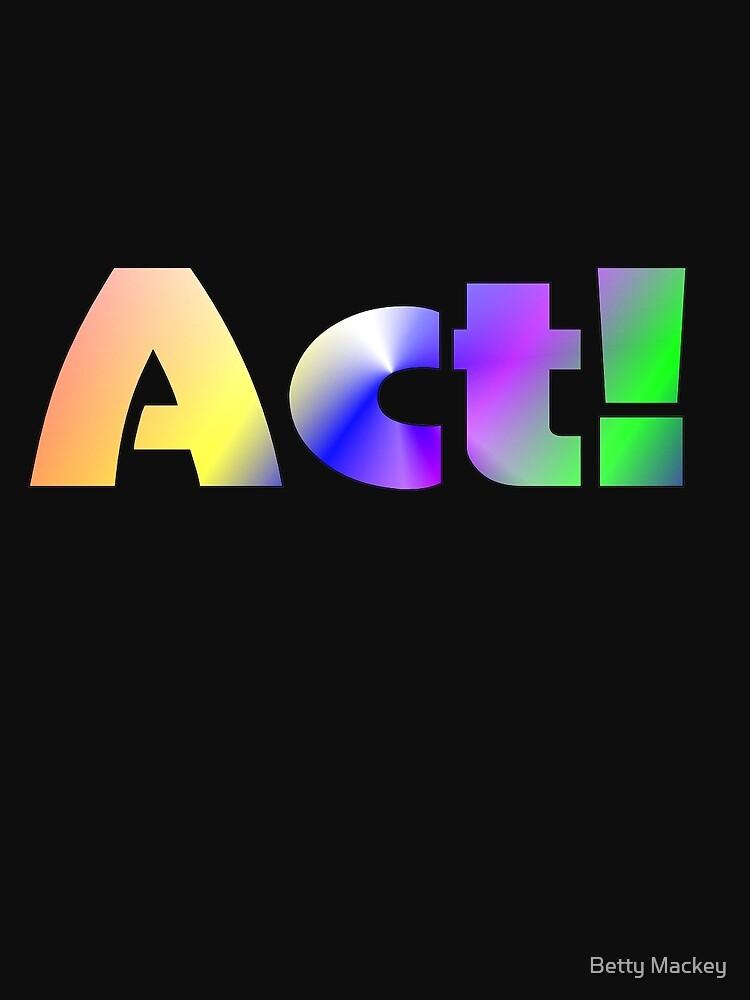 Act! by Betty Mackey