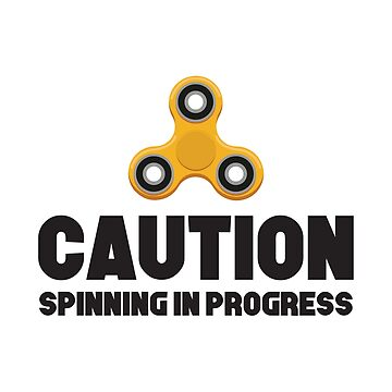 CAUTION SPINNING IN PROGRESS by foofighters69