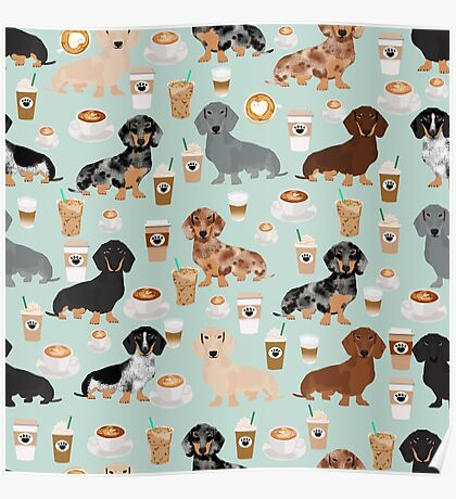 Dachshund coffee latte dachsie doxie dog breed cute pattern for weener dog lover Poster