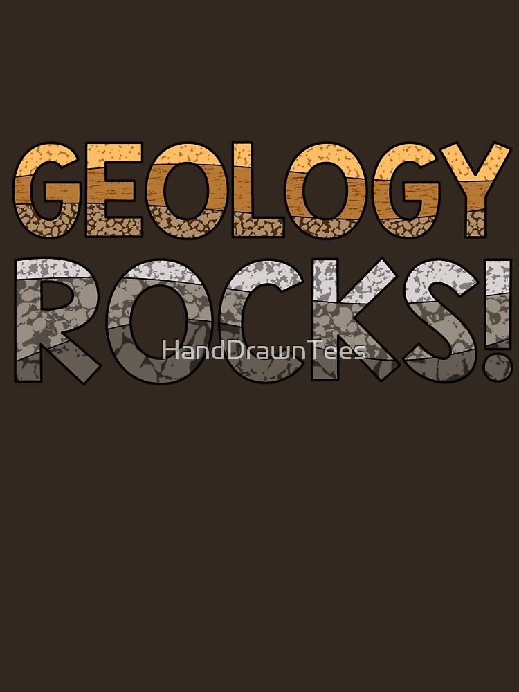 Geology Rocks! by HandDrawnTees