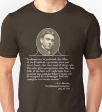 H. L. Mencken's Greatest Quote Unisex T-Shirt